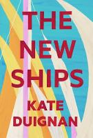 The New Ships Kate Duignan