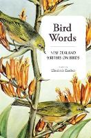 Bird Words NZ Writers on Birds