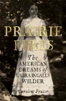 Prairie Fires Caroline Fraser