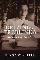 Driving to Treblinka Diana Wichtel